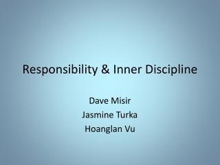 Responsibility  Inner Discipline