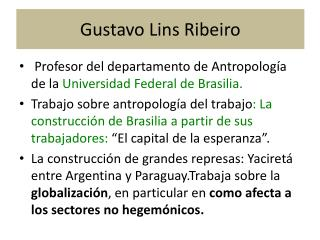 Gustavo  Lins  Ribeiro