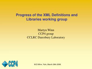 Progress of the XML Definitions and Libraries working group