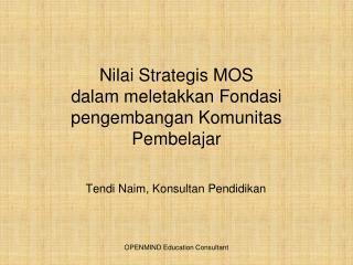 Tendi Naim, Konsultan Pendidikan