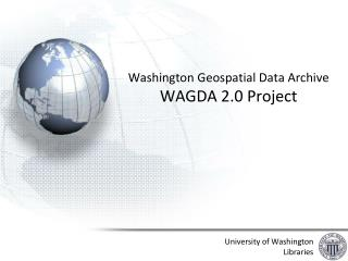 Washington Geospatial Data Archive WAGDA 2.0 Project