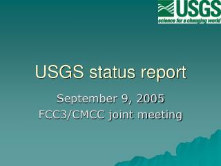 USGS status report