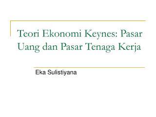 Teori Ekonomi Keynes: Pasar Uang dan Pasar Tenaga Kerja