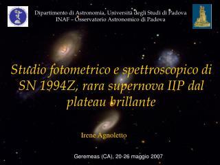 Studio fotometrico e spettroscopico di SN 1994Z, rara supernova IIP dal plateau brillante