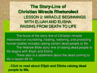 Click to read about Elijah and Elisha raising dead people to life.