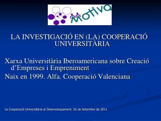LA INVESTIGACIÓ EN (LA) COOPERACIÓ UNIVERSITÀRIA