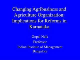 Changing Agribusiness and Agriculture Organization: Implications for Reforms in Karnataka