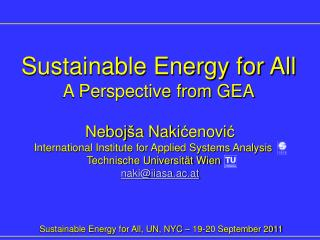 Neboj š a Naki ć enovi ć International Institute for Applied Systems Analysis  xx