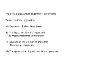 The period of recording and Imams   (250 years) Golden period of legislation