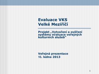 Evaluace VKS Velké Meziříčí