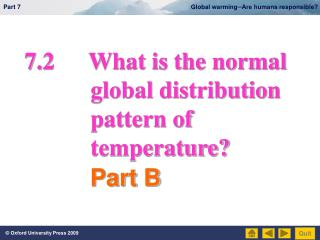 7.2What is the normal             global distribution            pattern of