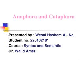 Presented by :  Wesal Hashem  Al-  Naji Student no:  220102181 Course:  Syntax and Semantic