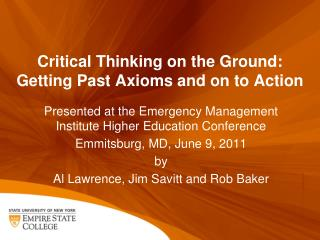 Critical Thinking on the Ground:  Getting Past Axioms and on to Action