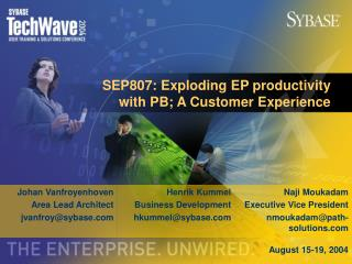 SEP807:  Exploding EP productivity with PB; A Customer Experience