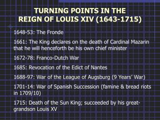 TURNING POINTS IN THE  REIGN OF LOUIS XIV (1643-1715)