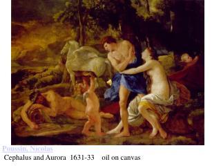 Poussin, Nicolas  Cephalus and Aurora  1631-33    oil on canvas