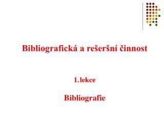 Bibliografická a rešeršní činnost lekce Bibliografie