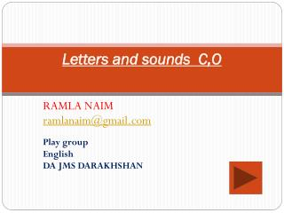 Letters and sounds  C,O