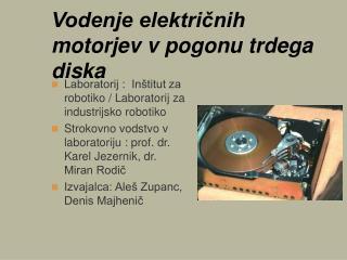 Vodenje električnih motorjev v pogonu trdega diska