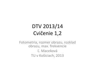 DTV 2013/14 Cvi čenie 1 ,2
