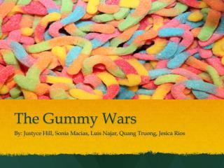 The Gummy Wars