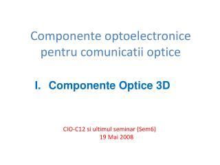 Componente optoelectronice pentru comunicatii optice