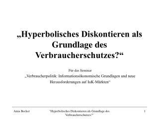"""""""Hyperbolisches Diskontieren als Grundlage des Verbraucherschutzes?"""""""