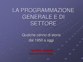 LA PROGRAMMAZIONE GENERALE E  DI  SETTORE