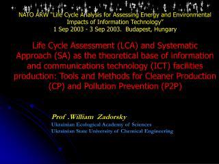 Prof .William  Zadorsky Ukrainian Ecological Academy of Sciences