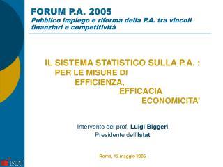 FORUM P.A. 2005 Pubblico impiego e riforma della P.A. tra vincoli finanziari e competitività