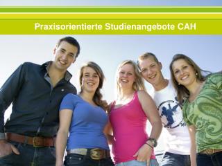 Praxisorientierte Studienangebote CAH