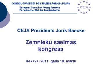 CEJA  Prezidents Joris Baecke Zemnieku saeimas kongress Ķekava ,  2011. gada 18. marts