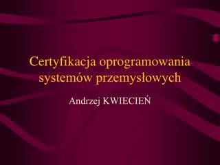 Certyfikacja oprogramowania systemów przemysłowych