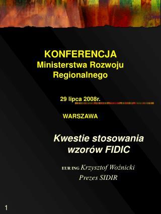KONFERENCJA  Ministerstwa Rozwoju Regionalnego  29 lipca 2008r. WARSZAWA