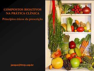 COMPOSTOS BIOATIVOS NA PRÁTICA CLÍNICA Princípios éticos da prescrição