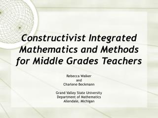 Constructivist Integrated Mathematics and Methods for Middle Grades Teachers