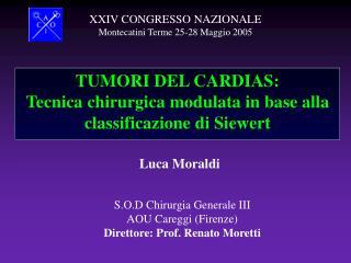 TUMORI DEL CARDIAS: Tecnica chirurgica modulata in base alla classificazione di Siewert