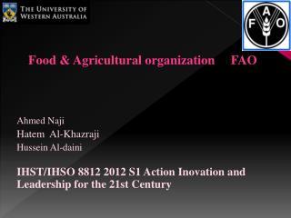 Food & Agricultural organization      FAO Ahmed  Naji Hatem   Al- Khazraji Hussein Al- daini