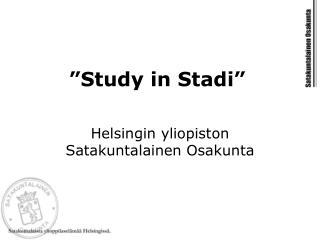 """""""Study in Stadi"""""""