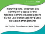 Improving care, treatment and community access for the forensic learning disabled patient by the use of multi-agency pub