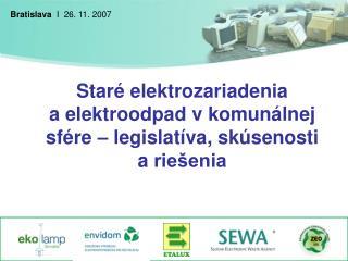 Staré elektrozariadenia aelektroodpad vkomunálnej sfére – legislatíva, skúsenosti ariešenia