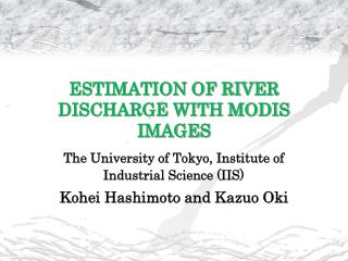 ESTIMATION OF RIVER DISCHARGE WITH MODIS IMAGES