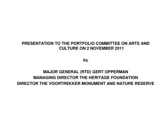 PRESENTATION TO THE PORTFOLIO COMMITTEE ON ARTS AND CULTURE ON 2 NOVEMBER 2011 by