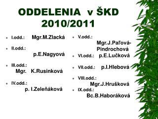 ODDELENIA  v ŠKD 2010/2011