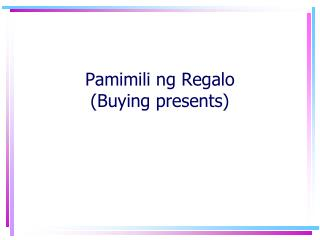 Pamimili ng Regalo (Buying presents)