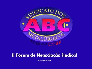 II  Fórum  de  Negociação Sindical 13 de  maio  de 2011