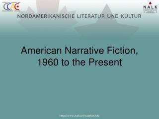 American Narrative Fiction, 1960 to the Present