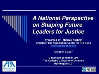 A National Perspective on Shaping Future Leaders for Justice