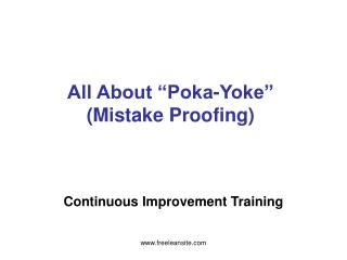 All About  Poka-Yoke  Mistake Proofing