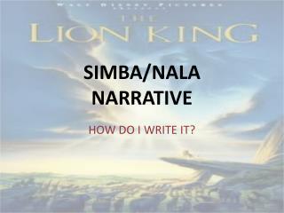 SIMBA/NALA  NARRATIVE